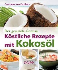 Der gesunde Genuss: Köstliche Rezepte mit Kokosöl (eBook, ePUB)