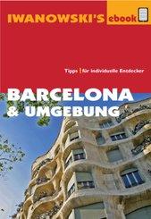 Barcelona & Umgebung - Reiseführer von Iwanowski (eBook, ePUB)