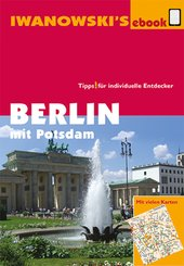 Berlin mit Potsdam - Reiseführer von Iwanowski (eBook, ePUB)