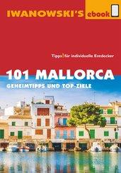 101 Mallorca - Reiseführer von Iwanowski (eBook, ePUB)