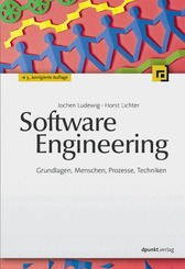 Software Engineering - Grundlagen, Menschen, Prozesse, Techniken