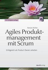 Agiles Produktmanagement mit Scrum (eBook, PDF)