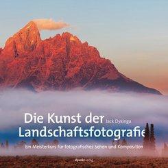 Die Kunst der Landschaftsfotografie (eBook, PDF)