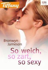 So weich, so zart, so sexy (eBook, ePUB)