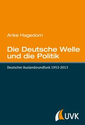 Die Deutsche Welle und die Politik (eBook, ePUB)