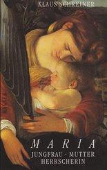 Maria - Jungfrau, Mutter, Herrscherin