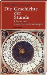 Die Geschichte der Stunde - Uhren und moderne Zeitordnungen