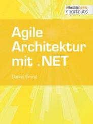 Agile Architektur mit .NET - Grundlagen und Best Practices (eBook, ePUB)