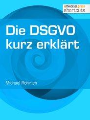 Die DSGVO kurz erklärt (eBook, ePUB)