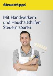 Mit Handwerkern und Haushaltshilfen Steuern sparen (eBook, ePUB)