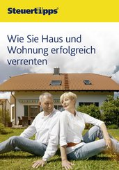 Wie Sie Haus und Wohnung erfolgreich verrenten (eBook, ePUB)