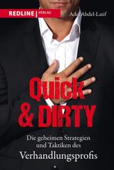 Quick & Dirty - Die geheimen Strategien und Taktiken des Verhandlungsprofis