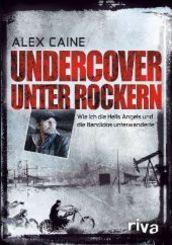 Undercover unter Rockern - Wie ich die Hells Angels und die Bandidos unterwanderte
