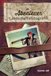 Abenteuer Landschaftsfotografie (eBook, PDF)