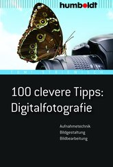 100 clevere Tipps: Digitalfotografie (eBook, ePUB)