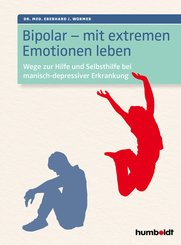 Bipolar - mit extremen Emotionen leben (eBook, ePUB)