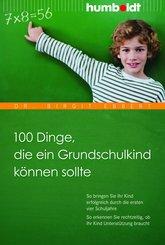100 Dinge, die ein Grundschulkind können sollte (eBook, ePUB)