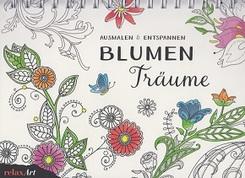 Blumen Träume - Ausmalen & entspannen (Mit Ringbuchbindung)