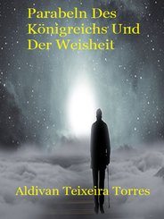 Parabeln Des Königreichs Und Der Weisheit (eBook, ePUB)