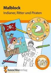 Malblock - Indianer, Ritter und Piraten (eBook, PDF)