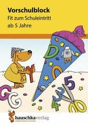 Vorschulblock - Fit zum Schuleintritt ab 5 Jahre (eBook, PDF)