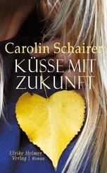 Küsse mit Zukunft (eBook, ePUB)