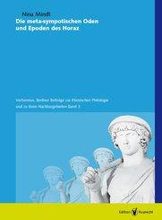 Die meta-sympotischen Oden und Epoden des Horaz (eBook, PDF)