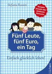 Fünf Leute, fünf Euro, ein Tag (eBook, ePUB)