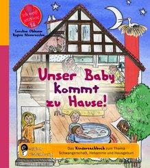 Unser Baby kommt zu Hause! Das Kindersachbuch zum Thema Schwangerschaft, Hebamme und Hausgeburt (eBook, ePUB)