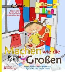Machen wie die Großen - Was Kinder und ihre Eltern über Pipi und Kacke wissen sollen (eBook, ePUB)