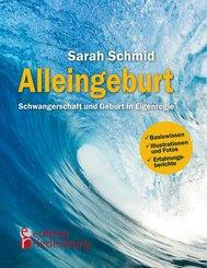 Alleingeburt - Schwangerschaft und Geburt in Eigenregie (eBook, ePUB)