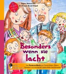 Besonders wenn sie lacht - Das Kindersachbuch zum Thema Stillen, Füttern, Operation und Heilung bei Lippen-Kiefer-Gaumenspalte (eBook, ePUB)