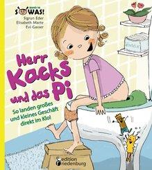 Herr Kacks und das Pi - So landen großes und kleines Geschäft direkt im Klo! (eBook, ePUB)
