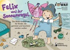Felix und der Sonnenvogel - Das Bilder-Erzählbuch für Kinder, die getröstet und beschützt werden wollen (eBook, ePUB)