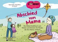 Abschied von Mama - Das Bilder-Erzählbuch zum Trösten und Erinnern für Kinder, die ihre Mama verlieren (eBook, ePUB)