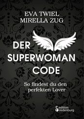 Der Superwoman Code - So findest du den perfekten Lover (eBook, ePUB)