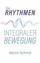 Die Rhythmen integraler Bewegung (eBook, ePUB)