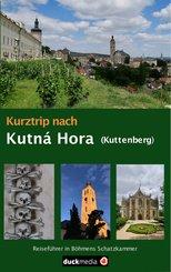 Kurztrip nach Kutná Hora / Kuttenberg (eBook, ePUB)