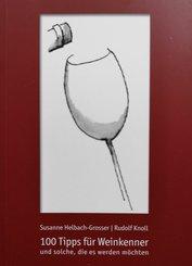 100 Tipps für Weinkenner und solche die es werden wollen (eBook, ePUB)