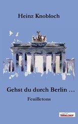 Gehst du durch Berlin ... (eBook, ePUB)