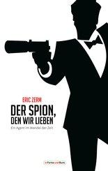 Der Spion, den wir lieben - Ein Agent im Wandel der Zeit (eBook, ePUB)