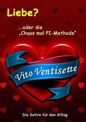 Liebe? ...oder die 'Chaos mal PI-Methode' (eBook, ePUB)