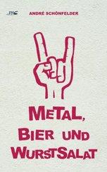 Metal, Bier und Wurstsalat (eBook, ePUB)