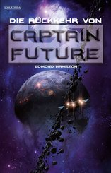 Captain Future 21: Die Rückkehr von Captain Future (eBook, ePUB)