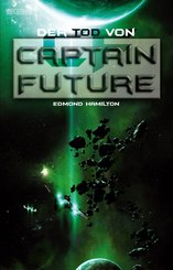 Captain Future 22: Der Tod von Captain Future (eBook, ePUB)