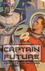 Captain Future 1: Der Sternenkaiser (eBook, ePUB)