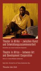 Theater in Afrika - zwischen Kunst und Entwicklungszusammenarbeit / Theatre in Africa - between Art and Development Cooperation (eBook, ePUB)