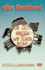 Die Zeit kriegen wir schon Rom (eBook, ePUB)