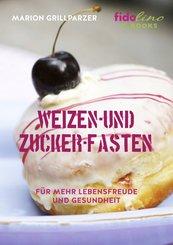 Weizen- und Zucker-Fasten (eBook, PDF)