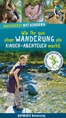 Naturzeit mit Kindern: Wie ihr aus einer Wanderung ein Kinder-Abenteuer macht (eBook, PDF)